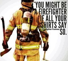 Ha! You might be a #firefighter if all your shirts say so. #FirefighterFunnies