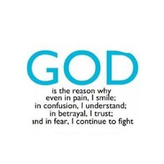 People ask me all the time how I am so cheery and why I am not constantly falling apart. My reason is God :)