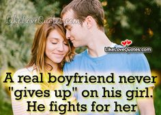 "A real boyfriend never ""gives up"" on his girl."