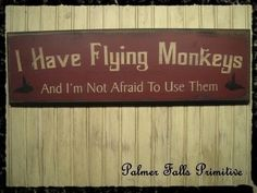 @ Robin Kimmel  Primitive Wizard Of OZ I Have Flying Monkeys And by palmerfalls, $30.00
