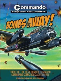 Bombs Away!: Three of the Best Bomber-Command Commando Comic Book Adventures Comic Book Covers, Comic Books Art, Book Art, Action Story, Les Fables, Military Art, Military Diorama, War Comics, Picture Story
