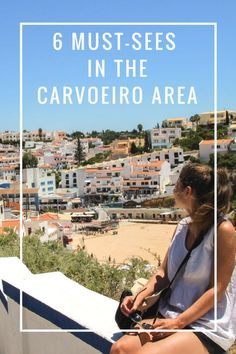 6 Must-sees in Carvoeiro | Portugal