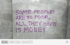 Money does not make you rich, despite what you may think.