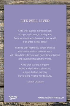 Life Well Lived. A collection of non-religious funeral poems that help guide us in our grieving. Curated by Memory Press, creators of beautiful, uplifting, and memorable funeral programs