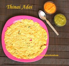 Thinai adai is the best beginner's millet recipe. The adai will be indistinguishable from normal adai and can be used to make people be open to millet food.Recipe Cuisine : South Indian | Recipe Category: BreakfastPreparation Time:10 mins | Cooking Time: 5 mins | Yields: 7-9 adaisIngredients:  Foxtail Millet / Thinai    1 cup   Bengal Gram / Kadalai Paruppu    ¼ cup   Thur Dal / Thuvaram paruppu    ¼ cup   Urad Dal    2 tbsp   Split green gram / moong dal/pasiparuupu    2 tbsp   Fenug...