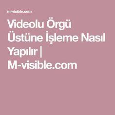 Videolu Örgü Üstüne İşleme Nasıl Yapılır   M-visible.com