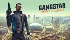 Gangstar New Orleans Mod APK   data free download for android. Gangstar New Orleans mod unlimited money, unlimited ammo download free for apk