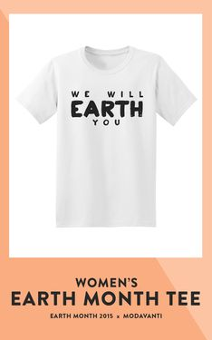 """""""We Will Earth You"""" Women's Earth Month Tee"""