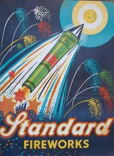 If It's Hip, It's Here: 30 of the Hippest Vintage Fireworks Posters, Packaging and Labels for The Fourth of July.