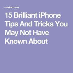 15 Brilliant iPhone Tips And Tricks You May Not Have Known About