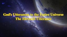 "Almighty God's Word ""God's Utterances to the Entire Universe The Eleventh Utterance""Readings of God's Words   1681   2 years agoCopyStart at: Spiritual Figures, Higher Truth, The Eleven, The Entire Universe, Christian Videos, Jesus Loves Me, In The Flesh, Jehovah, Word Of God"