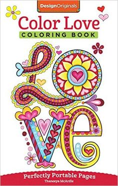 Color Love Coloring Book: On-The-Go! (On-The-Go! Coloring Book): Thaneeya McArdle: 9781497200357: Amazon.com: Books