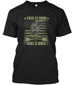 This Is How Americans Take A Kneel Shirt Black T-Shirt Front