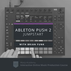 Check out my new Ableton Push 2 Video Course and watch some preview videos!  Warp Academy
