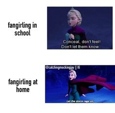 They also forgot this: When you get home for school: LET IT GO, LET IT GO!!! CANT HOLD IT BACK ANYMORE!!!!!!