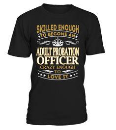 Adult Probation Officer - Skilled Enough To Become #AdultProbationOfficer