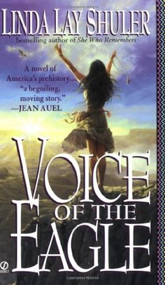VOICE OF THE EAGLE by Linda Lay Shuler - http://www.amazon.com/gp/product/0451176812/ref=cm_sw_r_pi_alp_JsMZqb04P3G19
