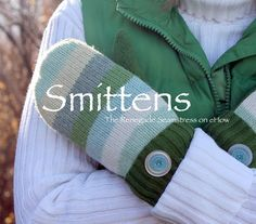"Make a pair of cozy, warm, fleece lined mittens from a couple of outdated sweaters in under an hour. I like to call these ""Smittens."""