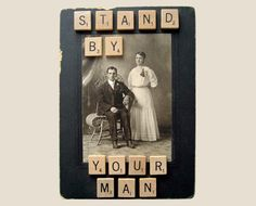 Altered Art Assemblage Stand By Your Man Vintage Inspired Scrabble Crafts, Scrabble Art, Altered Images, Altered Art, Diy Ideas, Craft Ideas, Wedding Shoppe, Artist Card, Stand By You