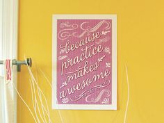 Because Practice Makes Awesome 11x17 Poster Print by Earmark, $ 25.00
