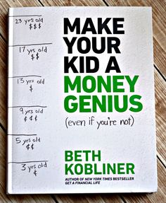 Are you looking for help teaching your child about money? You need to read Beth Kobliner's new book, Make Your Kid a Money Genius (Even If You're Not).