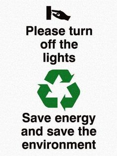 Please Turn Off The Lights - Save Energy And Save The Environment Sign Health And Safety Poster, Safety Posters, Save Environment, Resident Assistant, Green School, Laundry Signs, Energy Conservation, Student Council, Turn Off