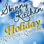 Skinny Kitchens Holiday Recipes Roundup with Weight Watchers Points | Skinny Kitchen