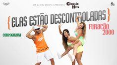 Elas Estão Descontroladas - Furacão 2000 - Classic Hits Cia Daniel Saboy...