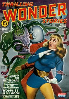 "Thrilling Wonder Stories, June 19XX - ""Wobblies in the Moon"" - Cover by Earle Bergey - 8689344231_4388972fe0_o.jpg (JPEG Image, 3412 × 4908 pixels) - Scaled (12%)"