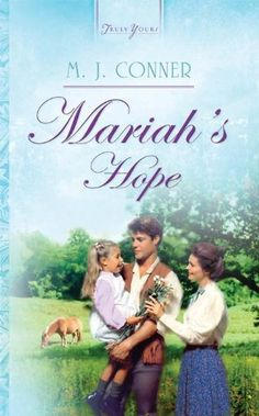Mariah's Hope (Truly Yours Digital Editions Book 707) by M. J. Conner, http://www.amazon.com/dp/B00AAFK70I/ref=cm_sw_r_pi_dp_DMCtub09VRM3Q