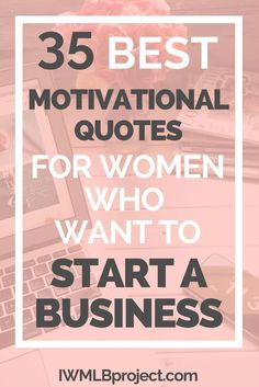 35 best motivational quotes for women who want to start business. Need some inspiration and motivation to start your business? Here are 35 inspiring quotes to get you started! Entrepreneur Inspiration, Business Inspiration, Entrepreneur Quotes, Entrepreneur Motivation, Business Motivation, Quotes Motivation, Inspiration Quotes, Business Quotes, Business Tips