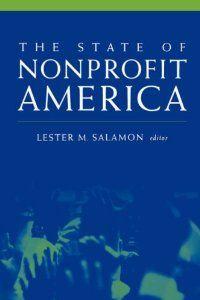 The State of Nonprofit America: Lester M. Salamon: 9780815706236: Amazon.com: Books