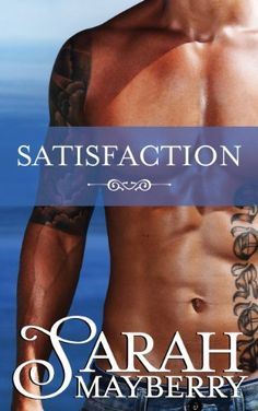 Satisfaction (Brothers Ink Book 1) by Sarah Mayberry, http://www.amazon.com/dp/B00IPRP39I/ref=cm_sw_r_pi_dp_OsRovb0XKT6MD