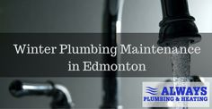 Plumbing Tips in Edmonton | Always Plumbing & Heating Ltd