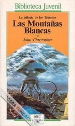 La montañas blancas (La trilogía de los Trípodes I) - John Christopher