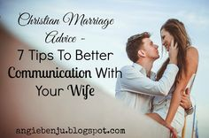 Christian Marriage Advice - 7 Tips To Better Communication With Your Wife #marriage