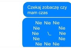 Best Memes, Dankest Memes, Funny Lyrics, Polish Memes, Weekend Humor, I Have No Friends, Text Jokes, Funny Mems, Everything And Nothing