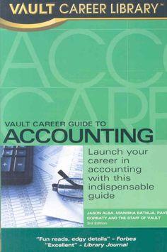 Vault career guide to accounting / Jason Alba ... [et al.].