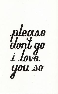 please... don't go.