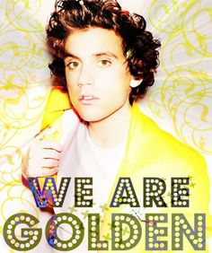 """""""We Are Golden"""" - MIKA WHY DOES HE HAVE TO BE 30 !!!!"""
