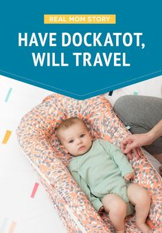 Real Mom Story Have Dockatot Will Travel