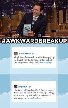 Tonight show starring Jimmy Fallon #hashtags #awkwardbreakup