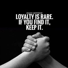 #dailyquotes - #loyality is rare, if you find it, keep it. #motivationalquotes #quotesoftheday #advicequotes #WordsOfWisdom #powerfulwords #trustquotes