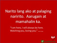 English to Tagalog Love Quote: I am here I will always be here. Watching you loving you. Love Quotes For Her, Cute Love Quotes, Love Yourself Quotes, Quotes For Him, Filipino Quotes, Filipino Words, Tagalog Love Quotes, Tagalog Quotes, Qoutes