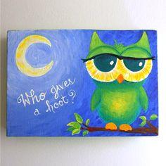 Original Painting WHO GIVES A HOOT 7x5 Acrylic Canvas by nJoyArt, $35.00