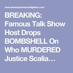 Conspiracy Theory or Truth:  Famous Talk Show Host Drops BOMBSHELL On Who MURDERED Justice Scalia…