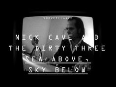 """NICK CAVE AND THE DIRTY THREE – """"Sea Above, Sky Below"""".  Nick Cave and the Dirty Three performing for security cameras live at ATP NY 2009.  Follow - > http://songssmiths.wordpress.com   Like -> http://www.facebook.com/songssmithssongssmiths"""