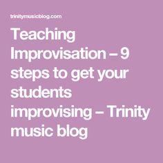 Teaching Improvisation – 9 steps to get your students improvising – Trinity music blog