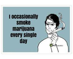 Smoke Weed Jokes | Smoke Marijuana Every Day Memes | Funny Weed Memes | Stoner Humor For the occasional stoner who only smokes every single day weed joke. I occasionally smoke marijuana every single day How often do