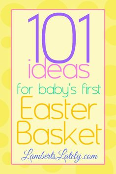 101 ideas for baby's first Easter basket! Also a good stocking stuffer list. These ideas range from newborn to early toddler, and there ideas for both boys and girls. Baby's First Easter Basket, Easter Baskets, Hoppy Easter, Easter Bunny, Easter Food, Stocking Stuffers For Baby, Easter Crafts, Easter Decor, Easter Gift
